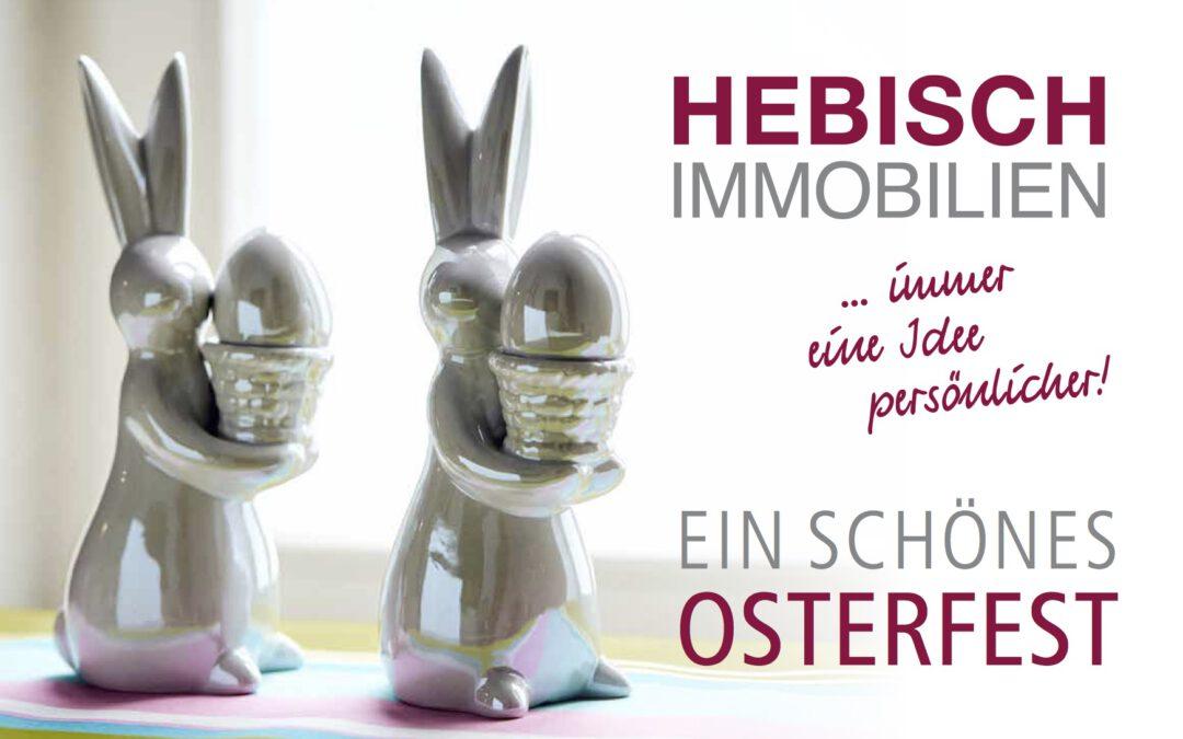 + Ihr Team von Hebisch Immobilien wünscht frohe Ostern +